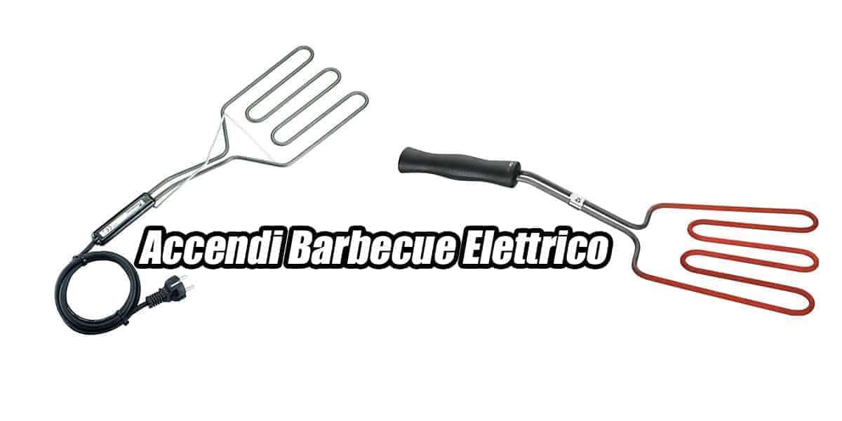 accendi barbecue elettrico