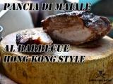 Pancia di maiale al barbecue Hong Kong Style