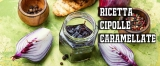 RICETTA CIPOLLE CARAMELLATE | MANGI CIPOLLE ROSSE DI TROPEA CARAMELLATE E POI GODI