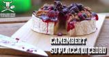 Ricetta Camembert su placca di cedro – Il formaggio fuso non è mai stato così gordo!