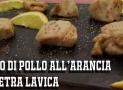 Ricetta Petto di pollo all'arancia | Pollo caramellato su pietra lavica Hot Cooking Stones